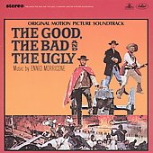 Ennio Morricone (Composer/Conductor): The Good, the Bad and the Ugly [Expanded]