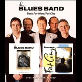 The Blues Band: Back for More/Fat City *
