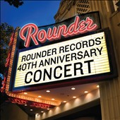 Various Artists: Rounder Records 40th Anniversary Concert