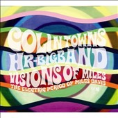 Colin Towns/hr-Bigband/Colin Towns HR Big Band: Visions of Miles: The Electric Period of Miles Davis [Digipak] *