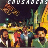 The Crusaders: Street Life