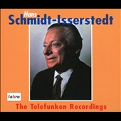 Hans Schmidt-Isserstedt: The Telefunken Recordings
