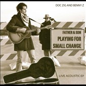Doc Zig/Benny Zanfagna: Father & Son Playing For Small Change [Single] [Slipcase]