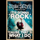 The Brian Setzer Orchestra: It's Gonna Rock...'Cause Thats What I Do