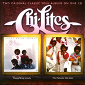 The Chi-Lites: Happy Being Lonely/The Fantastic Chi-Lites