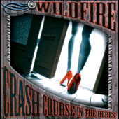 Wildfire: Crash Course in the Blues
