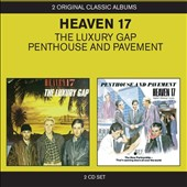 Heaven 17: The Luxury Gap/Penthouse and Pavement