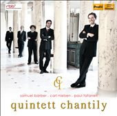 Quintett Chantily play Samuel Barber, Carl Nielsen, Paul Tafanell