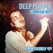 Deep Purple (Rock): Scandinavian Nights: Live in Stockholm 1970
