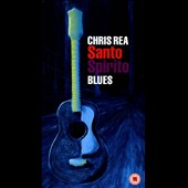 Chris Rea: Santo Spirito Blues [Bonus DVD]