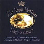 Royal Marines Brass Bands: Play the Classics