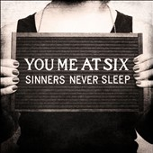 You Me at Six: Sinners Never Sleep
