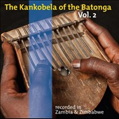 Various Artists: The  Kankobela of the Batonga, Vol. 2: Recorded In Zambia & Zimbabwe