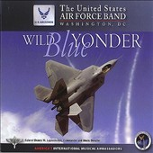 Wild Blue Yonder: works by Debussy, Schoenberg, Barnes Mogensen et al. / US Air Force Band