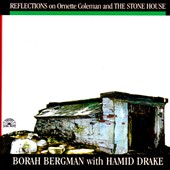 Borah Bergman: Reflections on Ornette Coleman and the Stone House