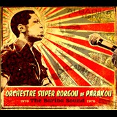 Orchestre Super Borgou De Parakou: The Bariba Sound 1970-1976 [Slipcase]