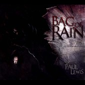 Paul Lewis: Bag Of Rain [Digipak]