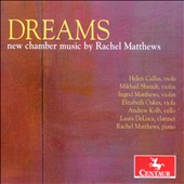 Dreams: New Chamber Music by Rachel Matthews / Callus, Matthews, Kolb, Shmidt et al