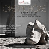 Opera Choirs - choruses by Bellini, Donizetti, Verdi, Puccini, Mascagni