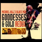 Michael Hill's Blues Mob: Goddesses & Gold Redux [Digipak] *