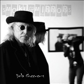 Bob Cheevers: Smoke & Mirrors [Digipak]