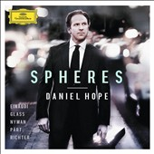 Spheres / Daniel Hope, violin, Jacques Ammon, Chie Peters, Juan Lucas Aisemberg and Christiane Starke