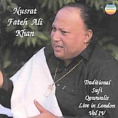 Nusrat Fateh Ali Khan: Traditional Sufi Qawwalis-Live in London, Vol. IV
