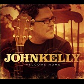 John Kelly (Home Recordist): Welcome Home [Digipak]