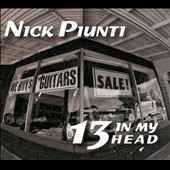 Nick Piunti: 13 In My Head [Digipak]