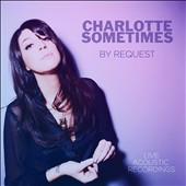 Charlotte Sometimes: By Request: Live Acoustic Recordings [EP] [Digipak]