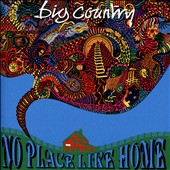 Big Country: No Place Like Home