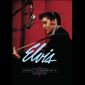 Elvis Presley: Today Tomorrow & Forever