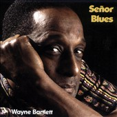 Wayne Bartlett: Señor Blues