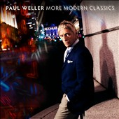 Paul Weller: More Modern Classics [Deluxe Edition] [Box]