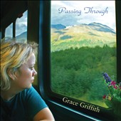 Grace Griffith: Passing Through [Slipcase] *