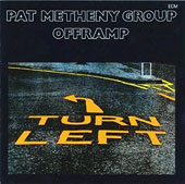 Pat Metheny/Pat Metheny Group: Offramp