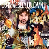John Wesley Coleman III: The Love That You Own [Digipak]