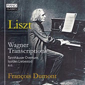 Liszt: Wagner Transcriptions - Tannhauser Overture; Isoldes Liebestod / Francois Dumont, piano