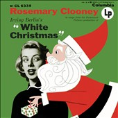Rosemary Clooney: Irving Berlin's White Christmas