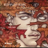 Reynaldo Hahn (1874-1947): Le Rossignol eperdu, cycle of 53 pieces for piano / Billy Eidi, piano