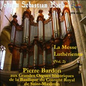 J.S. Bach: The Lutheran Mass, Vol. 2 / Pierre Bardon, organ