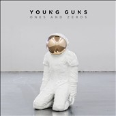 Young Guns (Rock/Alt Rock): Ones and Zeros [Deluxe Edition]