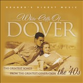 Various Artists: Readers Digest Music: White Cliffs of Dover: The Greatest Songs From The Greatest Generation the '40s