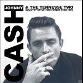 Johnny Cash & the Tennessee Two: Country Style 1958/Guest Star 1959
