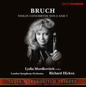 A Lydia Mordkovitch Tribute - Max Bruch: Violin Concertos Nos. 2 and 3 / Lydia Mordkovitch, violin; London SO, Hickox