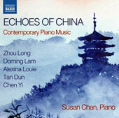 Echoes of China: Contemporary Piano Music by Zhou Long, Doming Lam, Alexina Louie, Tan Dun & Chen Yi / Susan Chan, piano