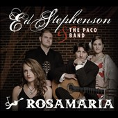 Ed Stephenson/The Paco Band (Ed Stephenson): Rosamaria [Digipak]