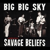 Savage Beliefs: Big Big Sky: A Recorded History of Savage Beliefs