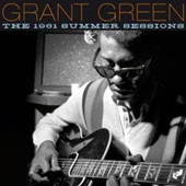 Grant Green: The 1961 Summer Sessions *