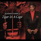 Johnny Rawls: Tiger in a Cage [Digipak]